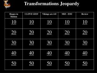 Transformations Jeopardy