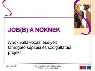 JOB(B) A NŐKNEK
