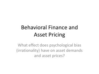 Behavioral Finance and  Asset Pricing
