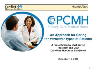 An Approach for Caring  for  Particular  Types of Patients A Presentation by Chet Burrell