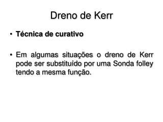 Dreno de Kerr
