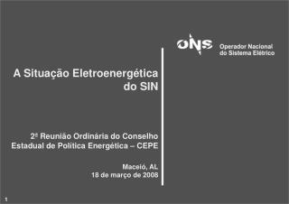 A Situação Eletroenergética do SIN