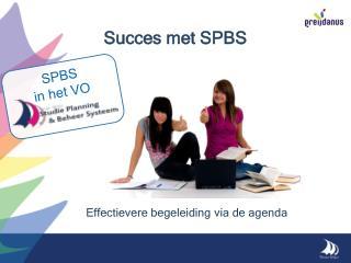 Succes met SPBS