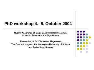 PhD workshop 4.- 6. October 2004