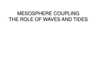 MESOSPHERE COUPLING THE ROLE OF WAVES AND TIDES