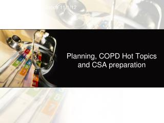 Planning, COPD Hot Topics and CSA preparation