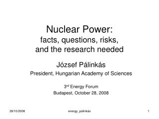Nuclear Power: facts, questions, risks, and the research needed