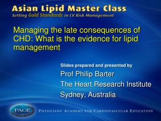 Managing the late consequences of CHD:  What  is the evidence for lipid management