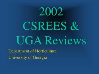 2002 CSREES & UGA Reviews