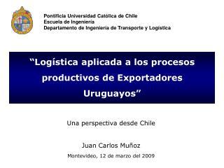 """""""Logística aplicada a los procesos productivos de Exportadores Uruguayos"""""""