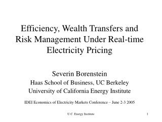 Efficiency, Wealth Transfers and Risk Management Under Real-time Electricity Pricing