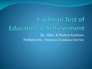 Kaufman Test of Educational Achievement