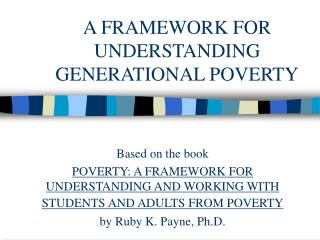A FRAMEWORK FOR UNDERSTANDING GENERATIONAL POVERTY
