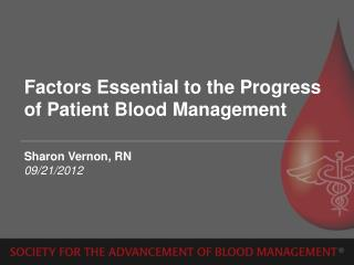 Factors Essential to the Progress of Patient Blood Management