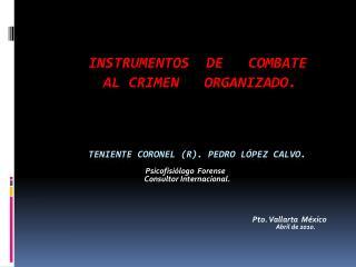 Psicofisiólogo  Forense                            Consultor Internacional.