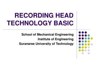 RECORDING HEAD TECHNOLOGY BASIC