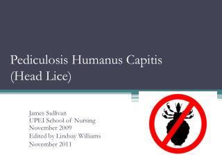 Pediculosis Humanus Capitis (Head Lice)