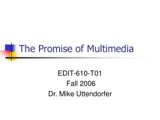 The Promise of Multimedia