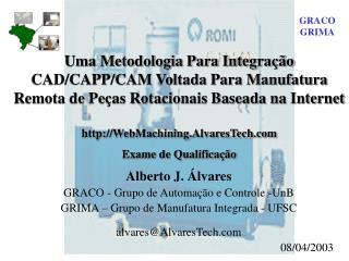 Alberto J. Álvares   GRACO - Grupo de Automação e Controle -UnB