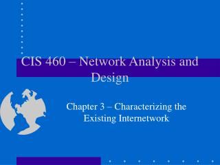 CIS 460 – Network Analysis and Design
