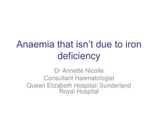 Anaemia that isn t due to iron deficiency