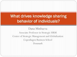 What drives knowledge sharing behavior of individuals?