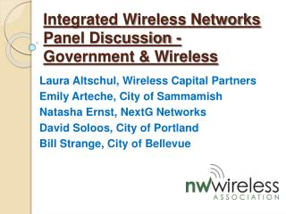 Integrated Wireless Networks Panel Discussion -  Government  Wireless