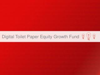 Digital Toilet Paper Equity Growth Fund