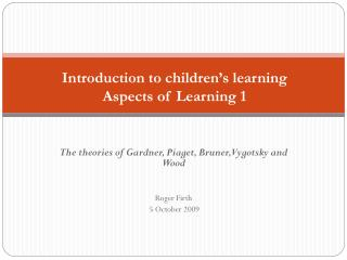 Introduction to children's learning  Aspects of Learning 1