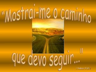 ( Salmo 31,8 )