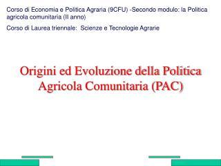 Origini ed Evoluzione della Politica Agricola Comunitaria (PAC)