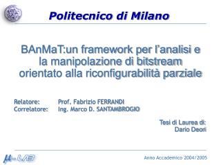 Relatore: Prof. Fabrizio FERRANDI                 Correlatore: Ing. Marco D. SANTAMBROGIO
