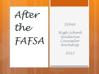 ISFAA High School Guidance Counselor Workshop 2012