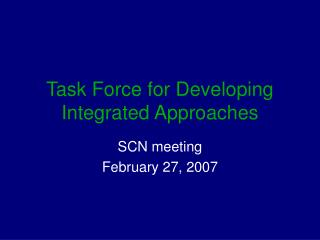Task Force for Developing Integrated Approaches