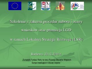 Szkolenie z zakresu procedur naboru i oceny wniosków oraz promocja LGD