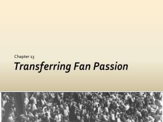 Transferring Fan Passion