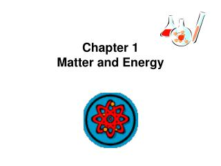 Chapter 1 Matter and Energy