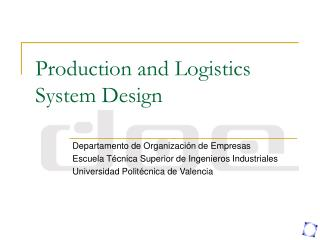 Production and Logistics System Design