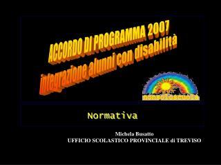 Michela Busatto UFFICIO SCOLASTICO PROVINCIALE di TREVISO