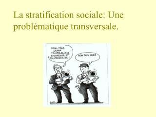 La stratification sociale: Une probl matique transversale.