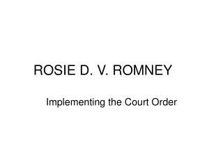 ROSIE D. V. ROMNEY