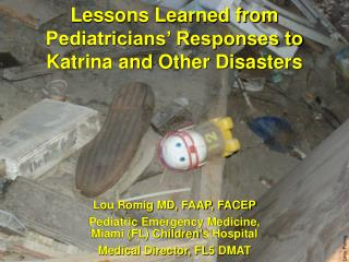Lessons Learned from Pediatricians' Responses to Katrina and Other Disasters