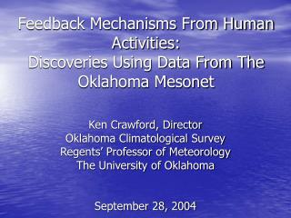 Feedback Mechanisms From Human Activities: Discoveries Using Data From The Oklahoma Mesonet