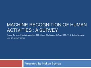 Machine recognition of human activities : a survey