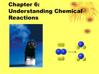Chapter 6: Understanding Chemical Reactions