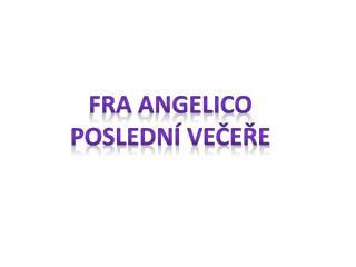 fra angelico  poslední večeře