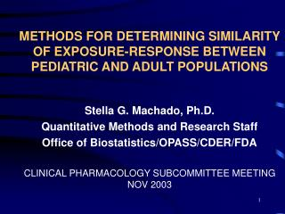 METHODS FOR DETERMINING SIMILARITY OF EXPOSURE-RESPONSE BETWEEN PEDIATRIC AND ADULT POPULATIONS