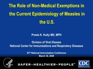 The Role of Non-Medical Exemptions in  the Current Epidemiology of Measles in  the U.S.
