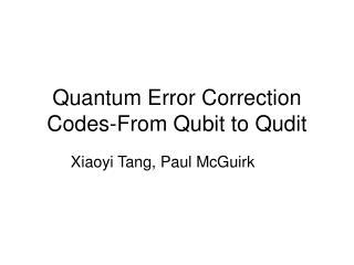 Quantum Error Correction Codes-From Qubit to Qudit