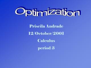 Priscila Andrade 12/October/2001 Calculus period 3